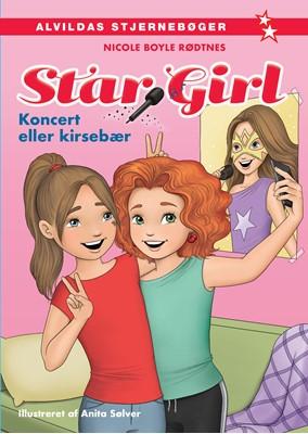 Star Girl 1: Koncert eller kirsebær Nicole Boyle Rødtnes 9788741503349