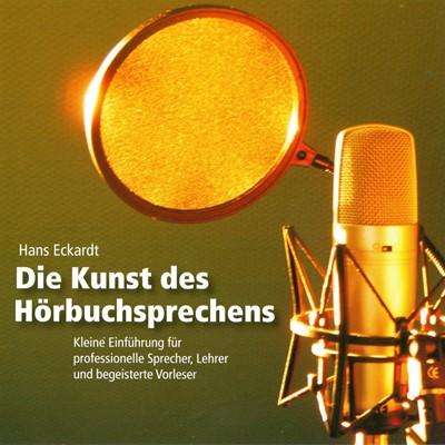 Die Kunst des Hörbuchsprechens Hans Eckardt Hans Eckardt, Hans Eckardt 9788711794791