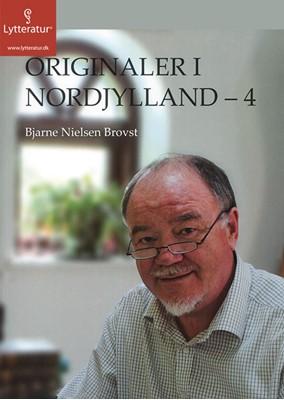 Originaler i Nordjylland 4 Bjarne Nielsen Brovst 9788771623833