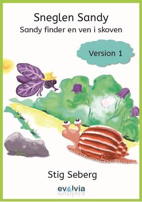 Sneglen Sandy - Sandy finder en ven i skoven Vers. 1 Stig Seberg 9788793513068