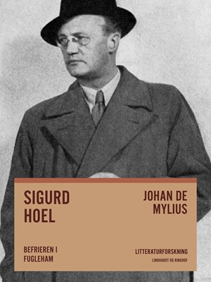 Sigurd Hoel: Befrieren i fugleham Johan de Mylius 9788711816936