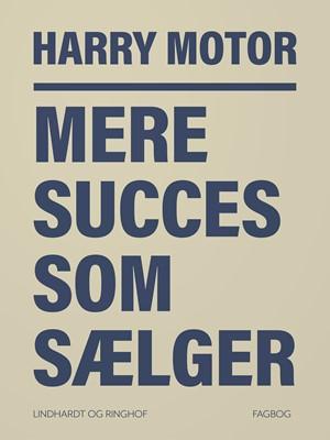 Mere succes som sælger Harry Motor 9788711807187