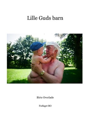 Lille Guds barn Birte Overlade 9788793078116