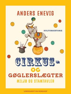 Cirkus- og gøglerslægter. Miljø og stamtavler Anders Enevig 9788711862193