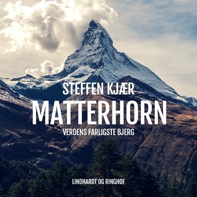 Matterhorn. Verdens farligste bjerg Steffen Kjær 9788726002119