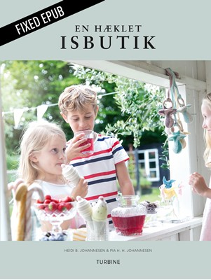 En hæklet isbutik Pia H. H. Johannesen, Heidi B. Johannesen 9788740619553