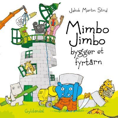 Mimbo Jimbo bygger et fyrtårn Jakob Martin Strid 9788702189094