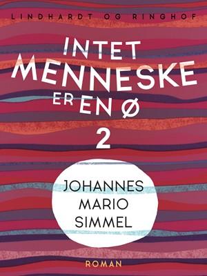 Intet menneske er en ø - Bind 2 Johannes Mario Simmel 9788711953792