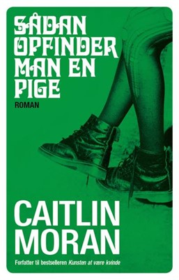 Sådan opfinder man en pige Caitlin Moran 9788702187045