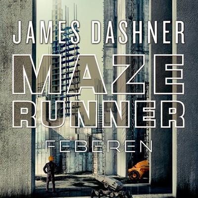 Maze Runner - Feberen James Dashner 9788763850827