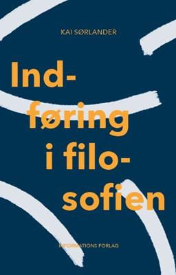 Indføring i filosofien Kai Sørlander 9788775146031