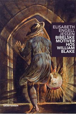 Bibelske motiver hos William Blake Elisabeth Engell Jessen 9788741004549