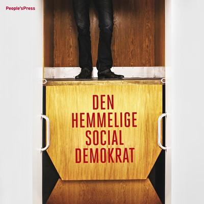 Den hemmelige socialdemokrat Anonym 9788771590562