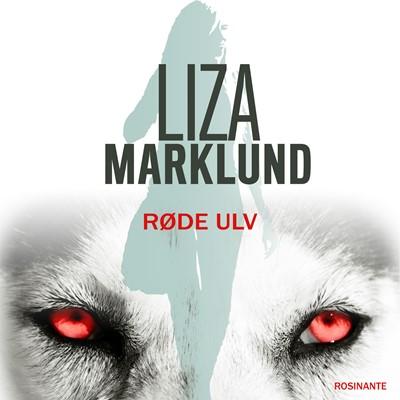 Røde Ulv Liza Marklund 9788763842013