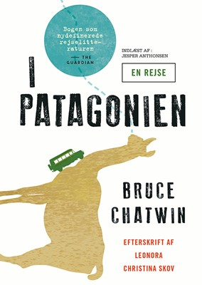 I Patagonien Bruce Chatwin 9788771891577