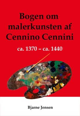 Bogen om malerkunsten Cennino Cennini 9788797026120