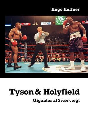 Tyson & Holyfield Hugo Høffner 9788771886771