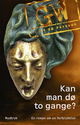 Kan man dø to gange? Leif G.W Persson 9788771467932