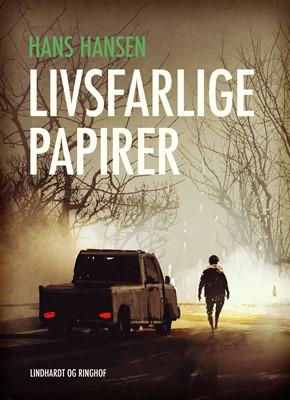 Livsfarlige papirer Hans Hansen 9788711665336