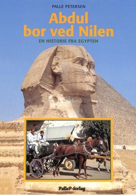 ABDUL BOR VED NILEN - Egypten Palle Petersen 9788793464285