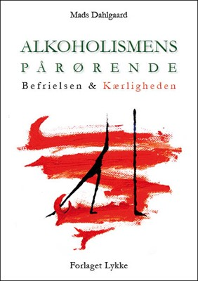 Alkoholismens pårørende Mads Dahlgaard 9788799773091