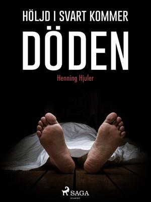 Höljd i svart  kommer döden Henning Hjuler 9788711797914