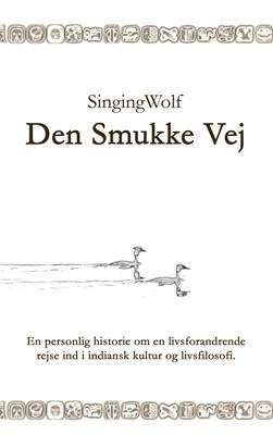 Den Smukke Vej Singing Wolf 9788771450460