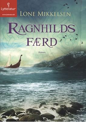 Ragnhilds færd Lone Mikkelsen 9788771622430