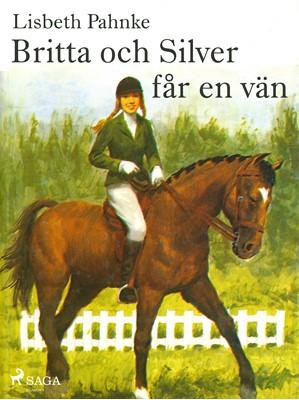 Britta och Silver får en vän Lisbeth Pahnke 9788711520604