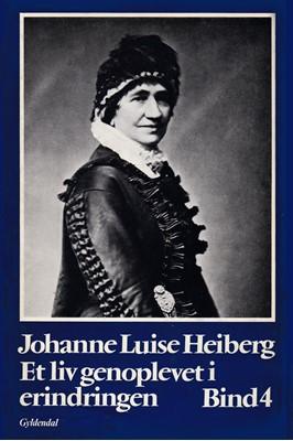 Et liv genoplevet i erindringen Johanne Luise Heiberg 9788702259100