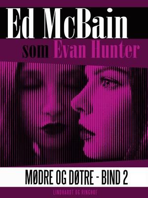 Mødre og døtre - Bind 2 Ed McBain 9788711963227