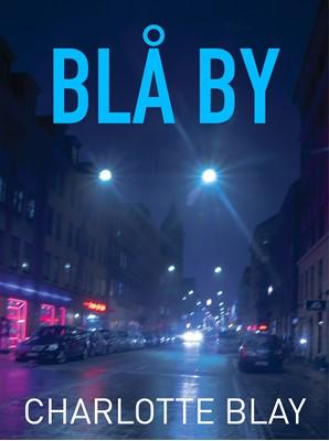 Blå by Charlotte Blay 9788793574175
