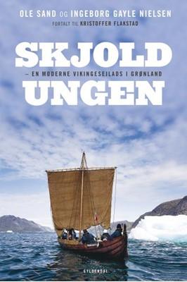 Skjoldungen Ole Sand, Kristoffer Flakstad, Ingeborg Gayle Nielsen 9788702238037