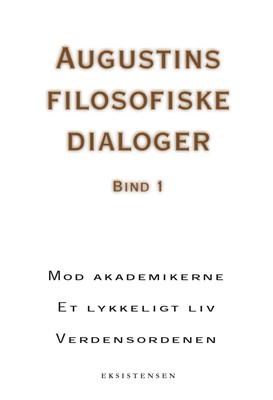 Augustins filosofiske dialoger, bind 1 Augustin 9788741003535