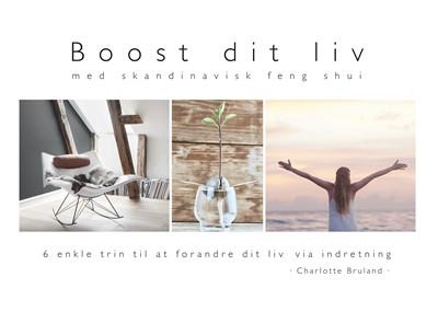 Boost dit liv - med skandinavisk feng shui Charlotte Bruland 9788743005919