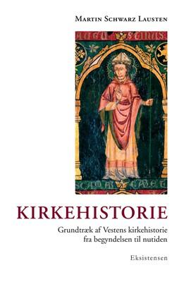 Kirkehistorie Martin Schwarz Lausten 9788741003474