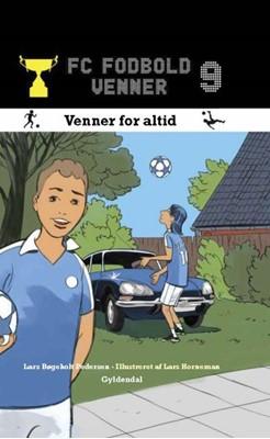 FC Fodboldvenner 9 - Venner for altid Lars Bøgeholt Pedersen 9788702247329