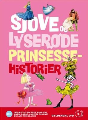 Sjove og lyserøde prinsessehistorier Siri Melchior, Kim Fupz Aakeson, Brødrene Grimm, Rikke Schubart 9788702178623
