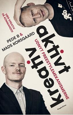 Aktivt kreativ Mads Korsgaard, Peter  Ankjær Bigaard 9788772006291