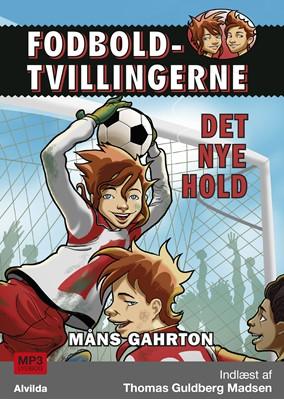 Fodboldtvillingerne: Det nye hold (1) Måns Gahrton 9788741502618