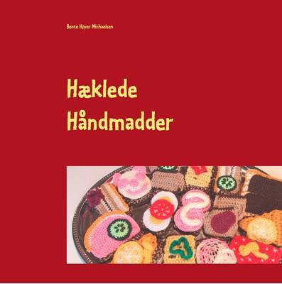 Hæklede Håndmadder Bente Høyer Michaelsen 9788771459975