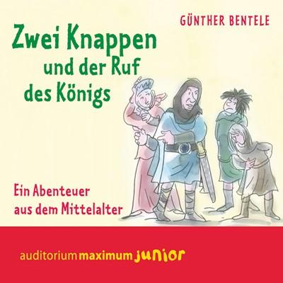 Zwei Knappen und der Ruf des Königs - Ein Abenteuer aus dem Mittelalter Günther Bentele 9788711812396