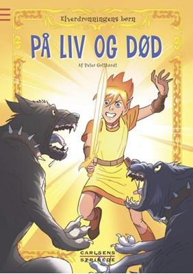 Elverdronningens børn 7: På liv og død Peter Gotthardt 9788711343449