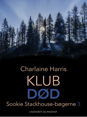 True blood 3 - Klub død Charlaine Harris 9788711705780