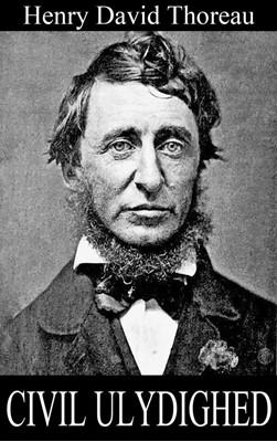 Civil ulydighed Henry David Thoreau 9788775149742