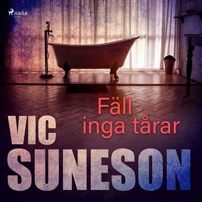 Fäll inga tårar Vic Suneson 9788711978702