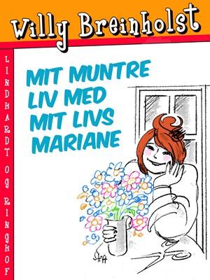 Mit muntre liv med mit livs Mariane Willy Breinholst 9788711743355