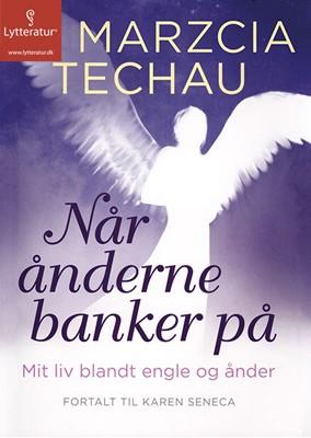 Når ånderne banker på Marzcia Techau 9788771623949