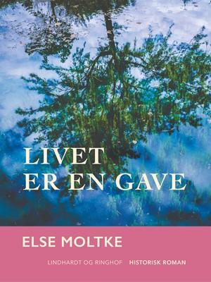 Livet er en gave Else Moltke 9788711959848