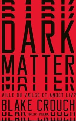 Dark Matter Blake Crouch 9788702232639